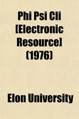 Phi Psi CLI [Electronic Resource] (1976) (Paperback): Elon University