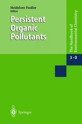 Persistent Organic Pollutants, Volume 3; Part O (Hardcover, 2003): Heidelore Fiedler