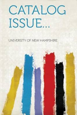 Catalog Issue... (Paperback): University Of New Hampshire