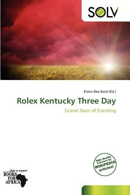 Rolex Kentucky Three Day (Paperback): Erwin Dee Kord