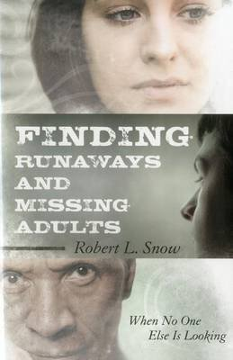 Finding Runaways and Missing Adults (Electronic book text): Robert L. Snow