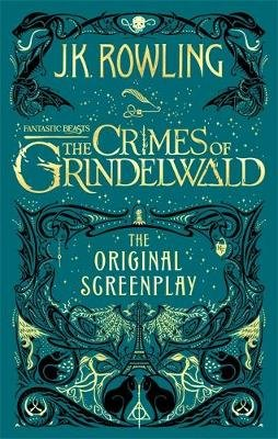Fantastic Beasts: The Crimes of Grindelwald - The Original Screenplay (Paperback): J. K. Rowling