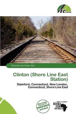 Clinton (Shore Line East Station) (Paperback): Columba Sara Evelyn