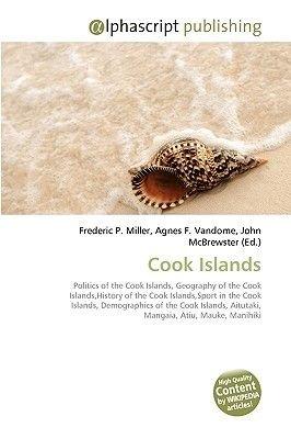 Cook Islands (Paperback): Frederic P. Miller, Agnes F. Vandome, John McBrewster