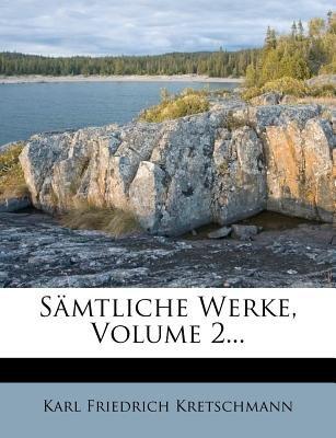 S Mtliche Werke, Volume 2... (English, German, Paperback): Karl Friedrich Kretschmann