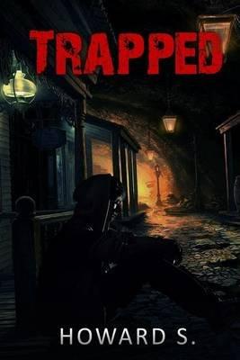 Trapped - Thrillers Psychological Murder (Paperback): Howards