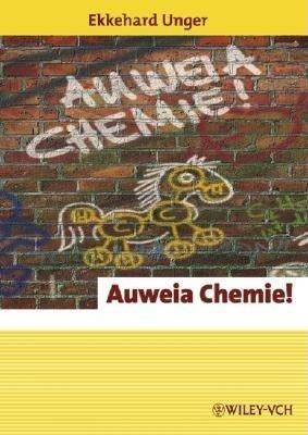 Auweia Chemie (German, Paperback): Ekkehard Unger