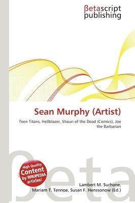 Sean Murphy (Artist) (Paperback): Lambert M. Surhone, Mariam T. Tennoe, Susan F. Henssonow