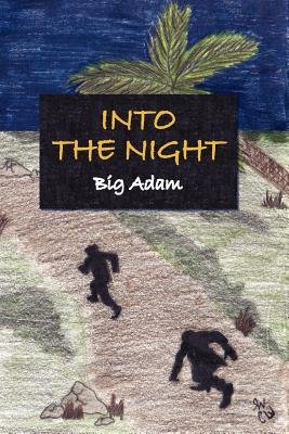 Into the Night (Electronic book text): Adam Big Adam
