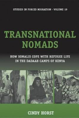 Transnational Nomads - How Somalis Cope with Refugee Life in the Dadaab Camps of Kenya (Electronic book text): Cindy Horst