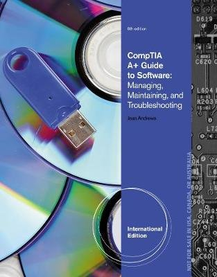 A+ Guide to Software, International Edition (Paperback, 6th edition): Jean Andrews
