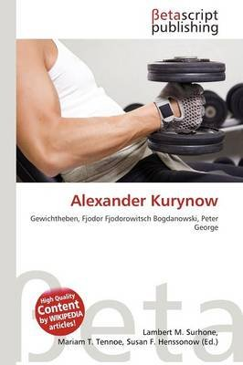 Alexander Kurynow (English, German, Paperback): Lambert M. Surhone, Mariam T. Tennoe, Susan F. Henssonow