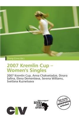 2007 Kremlin Cup - Women's Singles (Paperback): Zheng Cirino