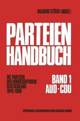 Parteien-Handbuch - Die Parteien Der Bundesrepublik Deutschland 1945-1980 (German, Paperback, 1986 ed.): Richard Stoss