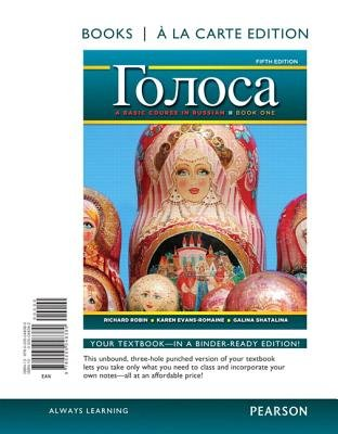 Golosa, Book One - A Basic Course in Russian (Loose-leaf, 5th): Richard M. Robin, Karen Evans-Romaine, Galina Shatalina