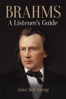 Brahms - A Listener's Guide (Paperback): John Bell Young