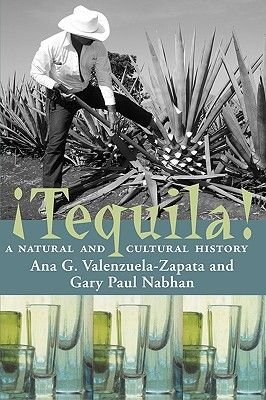 Tequila - A Natural and Cultural History (Paperback, New): Ana G. Valenzuela Zapata, Gary Paul Nabhan