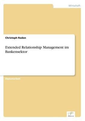 Extended Relationship Management Im Bankensektor (German, Paperback): Christoph Radon