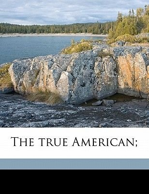 The True American; (Paperback): Joseph Coe