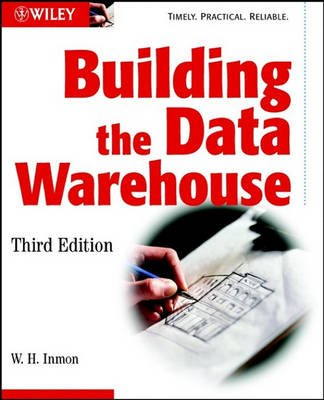 Building the Data Warehouse (Electronic book text, 3rd Revised edition): W.H. Inmon