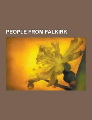 People from Falkirk - Jack MacDonald, Tommy Douglas, David Weir, Malcolm Middleton, Jack Ross, John Bain, Willie Ormond, Alan...