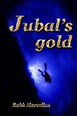 Jubal's Gold (Paperback): Rabb Marcellus