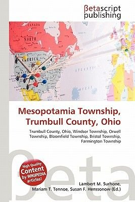Mesopotamia Township, Trumbull County, Ohio (Paperback): Lambert M. Surhone, Miriam T. Timpledon, Susan F. Marseken