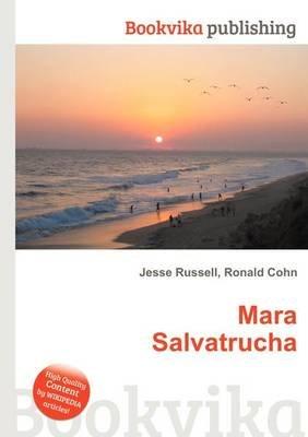 Mara Salvatrucha (Paperback): Jesse Russell, Ronald Cohn