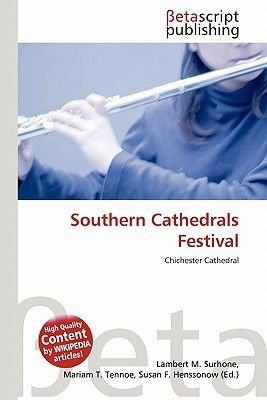 Southern Cathedrals Festival (Paperback): Lambert M. Surhone, Mariam T. Tennoe, Susan F. Henssonow