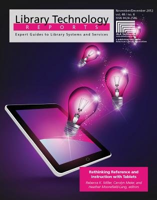 Rethinking Reference and Instruction with Tablets (Electronic book text, 8th): Rebecca K. Miller, Carolyn Meier, Heather...