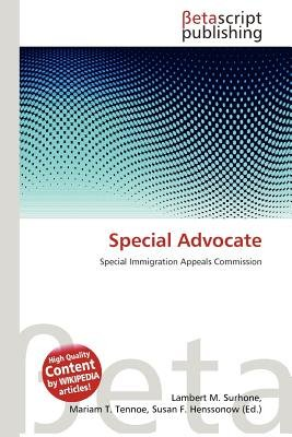 Special Advocate (Paperback): Lambert M. Surhone, Mariam T. Tennoe, Susan F. Henssonow