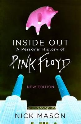 Inside Out - A Personal History of Pink Floyd - New Edition (Paperback, Updated Edition): Nick Mason