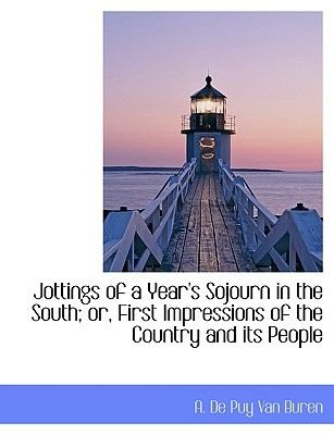 Jottings of a Year's Sojourn in the South; Or, First Impressions of the Country and Its People (Large print, Paperback,...