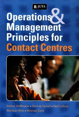 Operations and management principles for contact centres (Paperback): Esther Hoffmann, Dennis Farrell, Neil Lilford, Mariaan...