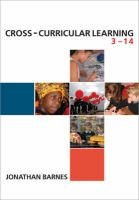 Cross-curricular Learning 3-14 - Developing Primary School Practice (Paperback): J. Barnes