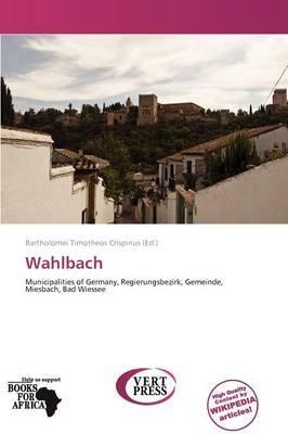 Wahlbach (Paperback): Bartholomei Timotheos Crispinus