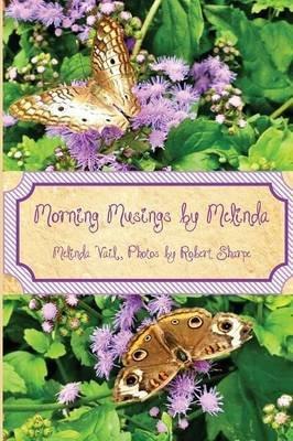 Morning Musings by Melinda (Paperback): Melinda Vail