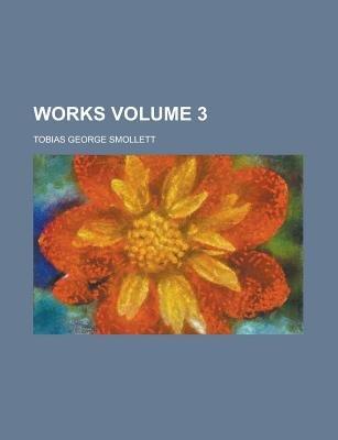 Works Volume 3 (Paperback): Tobias George Smollett