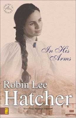 In His Arms (Electronic book text): Robin Lee Lee Hatcher