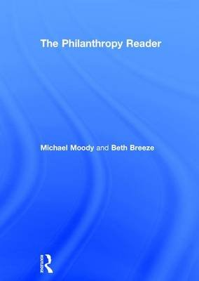 The Philanthropy Reader (Hardcover): Beth Breeze, Michael Moody