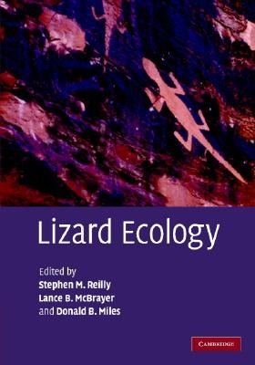 Lizard Ecology (Hardcover): Stephen M. Reilly, Lance B. McBrayer, Donald B. Miles