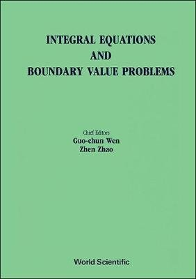 Integral Equations and Boundary Value Problems - Proceedings of the International Conference (Hardcover): X. Zhao, Guo Chun Wen