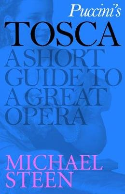 Puccini's Tosca - A Short Guide to a Great Opera (Electronic book text): Michael Steen