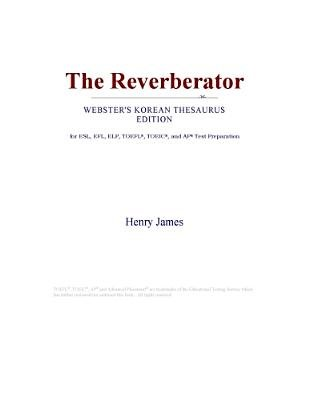 The Reverberator (Webster's Korean Thesaurus Edition) (Electronic book text): Inc. Icon Group International