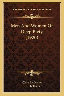 Men and Women of Deep Piety (1920) (Paperback): Clara McLeister