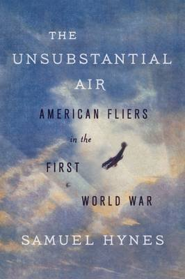 The Unsubstantial Air (Paperback): Samuel Hynes