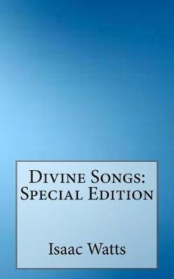 Divine Songs - Special Edition (Paperback): I. Watts