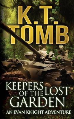 Keepers of the Lost Garden (Paperback): K. T. Tomb