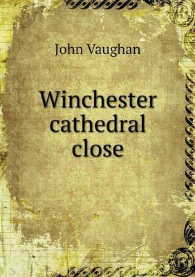 Winchester Cathedral Close (Paperback): John Vaughan