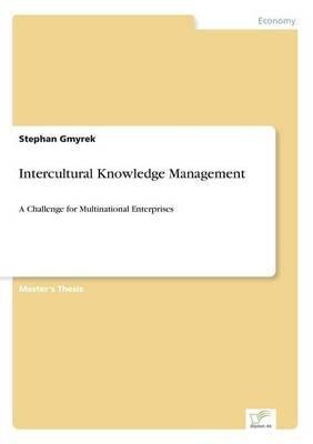 Intercultural Knowledge Management (Paperback): Stephan Gmyrek